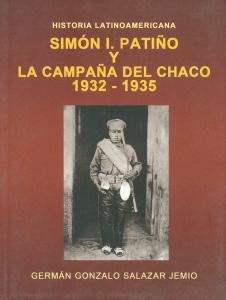 Simon i patiño y la campaña del Chaco